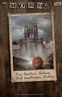 """Ein Mords-Team, Taschenbuch 1: """"Der lautlose Schrei"""" & """"Auf toedlichen Sohlen"""" - Andreas Suchanek, Nicole Böhm, Arndt Drechsler, Anja Dyck"""
