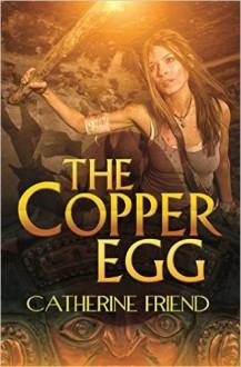 The Copper Egg - Catherine Friend