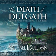 The Death of Dulgath: The Riyria Chronicles, Book 3 - Audible Studios,Michael J. Sullivan,Michael J. Sullivan,Tim Gerard Reynolds