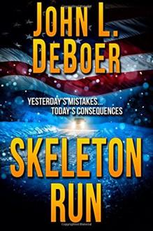 Skeleton Run - John L. DeBoer