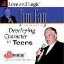 Developing Character in Teens - Jim Fay
