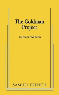 Goldman Project, The - Staci Swedeen