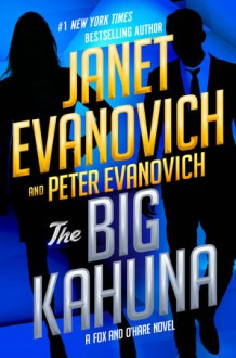 The Big Kahuna - Janet Evanovich, Peter Evanovich
