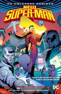 New Super-Man Vol. 1: Made In China (Rebirth) (Super-Man - New Super-Man (Rebirth)) - Gene Luen Yang,Viktor Bogdanovic