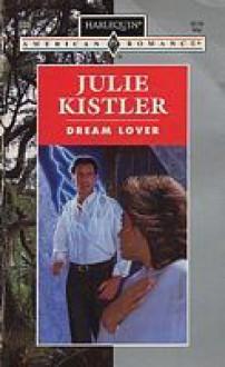 Dream Lover (Harlequin American Romance, #535) - Julie Kistler