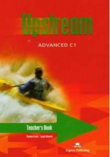 Upstream Advanced C1 Teacher's Book - Virginia Evans, Lynda Edwards
