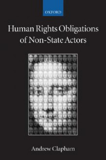 Human Rights Obligations of Non-State Actors - Andrew Clapham