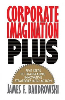 Corporate Imagination Plus - Jim Bandrowski