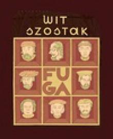 Fuga - Wit Szostak