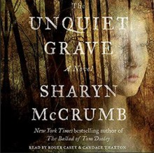 The Unquiet Grave - Sharyn McCrumb,Roger Casey,Candace Thaxton