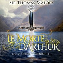 Le Morte D'Arthur - Chris MacDonnell, Listen2aBook.com, Thomas Malory