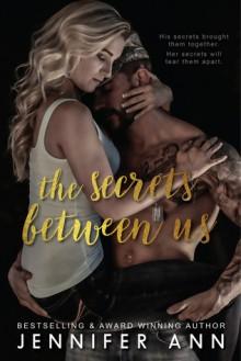The Secrets Between Us - Jennifer Ann