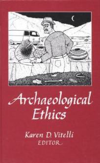 Archaeological Ethics - Karen D. Vitelli