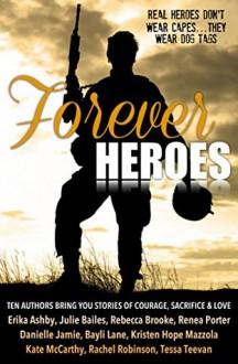 Forever Heroes - Erika Ashby, Julie Bailes, Rebecca Brooke, Danielle Jamie, Bayli Lane, Kristen Hope Mazzola, Kate McCarthy, Renea Porter, Rachel Robinson, Tessa Teevan