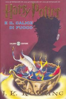 Harry Potter e il Calice di Fuoco - J.K. Rowling, Serena Riglietti, Beatrice Masini, Serena Daniele