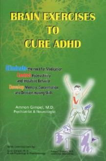 Brain Exercises to Cure ADHD - Amnon Gimpel