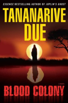 Blood Colony - Tananarive Due