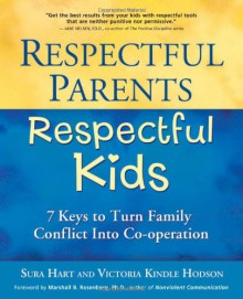 Respectful Parents, Respectful Kids: 7 Keys to Turn Family Conflict into Cooperation - 'Sura Hart', 'Victoria Kindle Hodson'