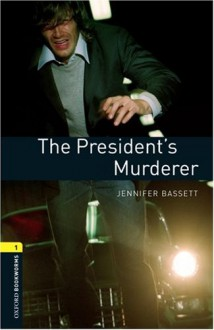 The President's Murderer - Jennifer Bassett, Tricia Hedge