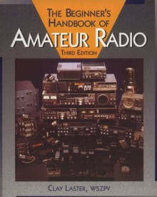 The Beginner's Handbook of Amateur Radio - Clay Laster