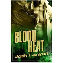 Blood Heat - Josh Lanyon