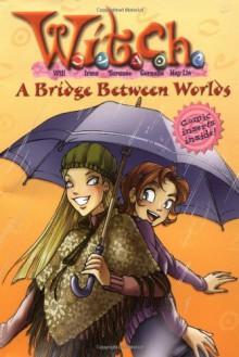 A Bridge Between Worlds - Elisabetta Gnone, Barbara Canepa, Alessandro Barbucci