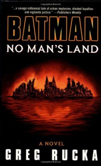 Batman: No Man's Land - Greg Rucka