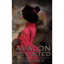 Avalon Revisited - O.M. Grey