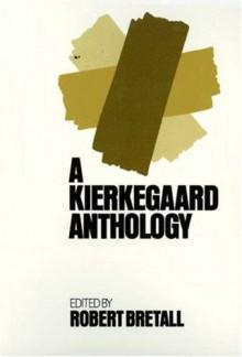 A Kierkegaard Anthology - Robert W. Bretall