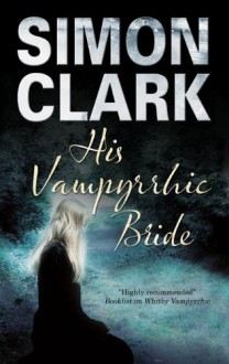 His Vampyrrhic Bride - Simon Clark