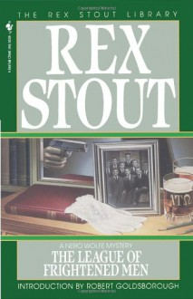 The League of Frightened Men - Rex Stout, Robert Goldsborough