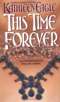 This Time Forever - Kathleen Eagle