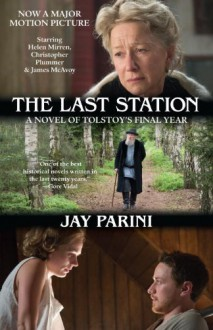 The Last Station (Movie Tie-in Edition): A Novel of Tolstoy's Final Year (Random House Movie Tie-In Books) - Jay Parini