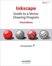 Inkscape: Guide to a Vector Drawing Program - Tavmjong Bah