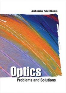Optics: Problems and Solutions - Antonio Siciliano