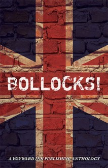 Bollocks! - Tabitha McGowan,H. Lewis-Foster,Taylin Clavelli,L.J. Harris,Lily Velden,Anyta Sunday,Elin Gregory,Greg Skipper