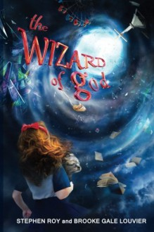 The Wizard of god - Stephen Roy, Brooke Gale Louvier
