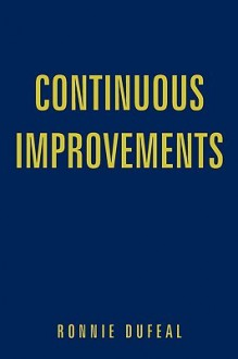 Continuous Improvements - Ronnie Dufeal
