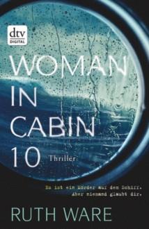 Woman in Cabin 10: Thriller - Ruth Ware,Stefanie Ochel