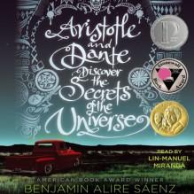 Aristotle and Dante Discover the Secrets of the Universe - Benjamin Alire Saenz, Lin-Manuel Miranda