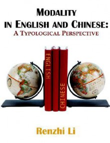 Modality in English and Chinese: A Typological Perspective - Renzhi Li
