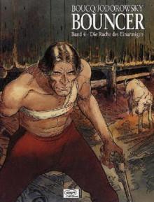 Bouncer 4: Die Rache des Einarmigen (Bouncer, #4) - Alejandro Jodorowsky, François Boucq