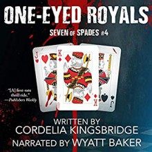 One-Eyed Royals - Cordelia Kingsbridge,Wyatt Baker