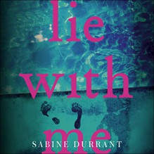 Lie with Me - Kirk Bage,Sabine Durrant,Hodder & Stoughton UK