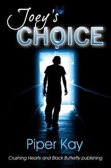 Joey's Choice - Piper Kay