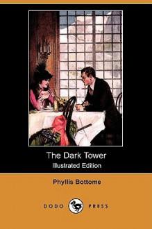 The Dark Tower - Phyllis Bottome, J. H. Gardner Soper