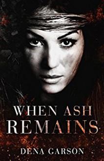 When Ash Remains - Dena Garson,Deborah Halverson,Hot Tree Editing