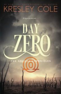 Day Zero (The Arcana Chronicles) (Volume 4) - Kresley Cole