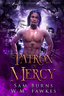 Patron Of Mercy (Lords of The Underworld #3) - Sam Burns,W.M. Fawkes