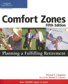 Comfort Zones: Planning a Fulfilling Retirement - Elwood N. Chapman